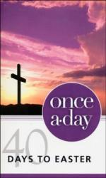 Once a Day 40 Days to Easter